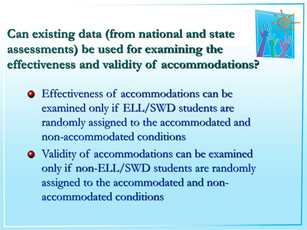 Can existing data (from national and state assessments) be used for examining the effectiveness and validity of accommodations?