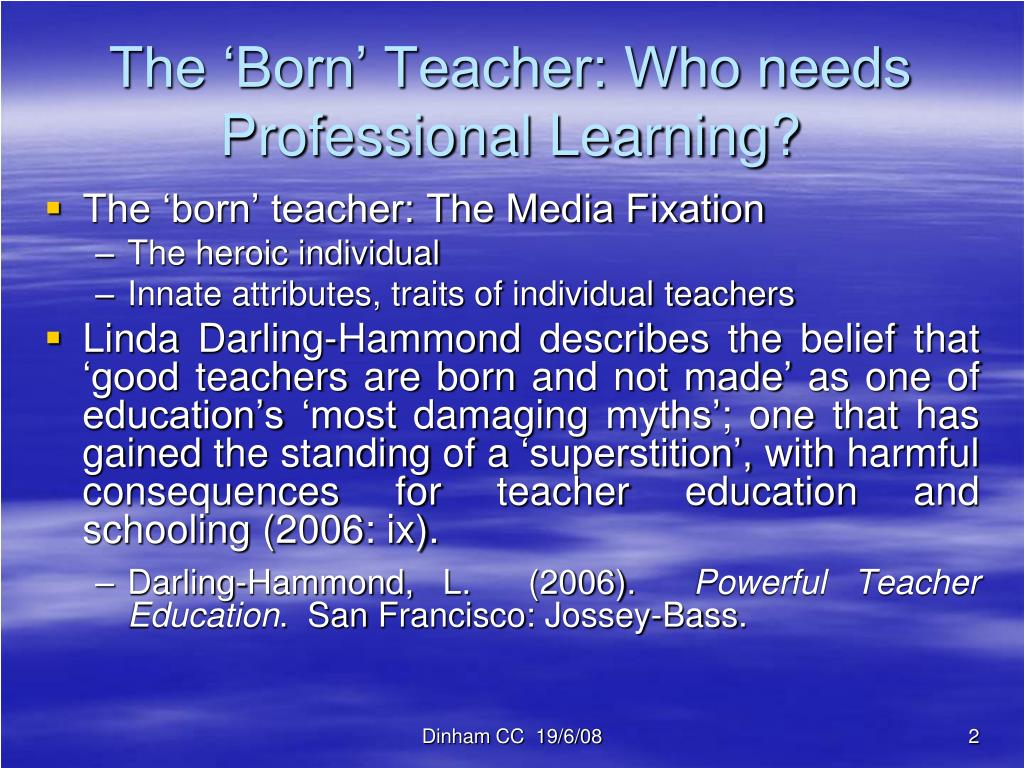 The 'Born' Teacher: Who needs Professional Learning?