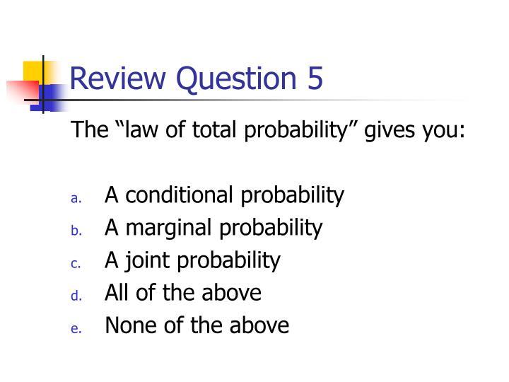 Review Question 5
