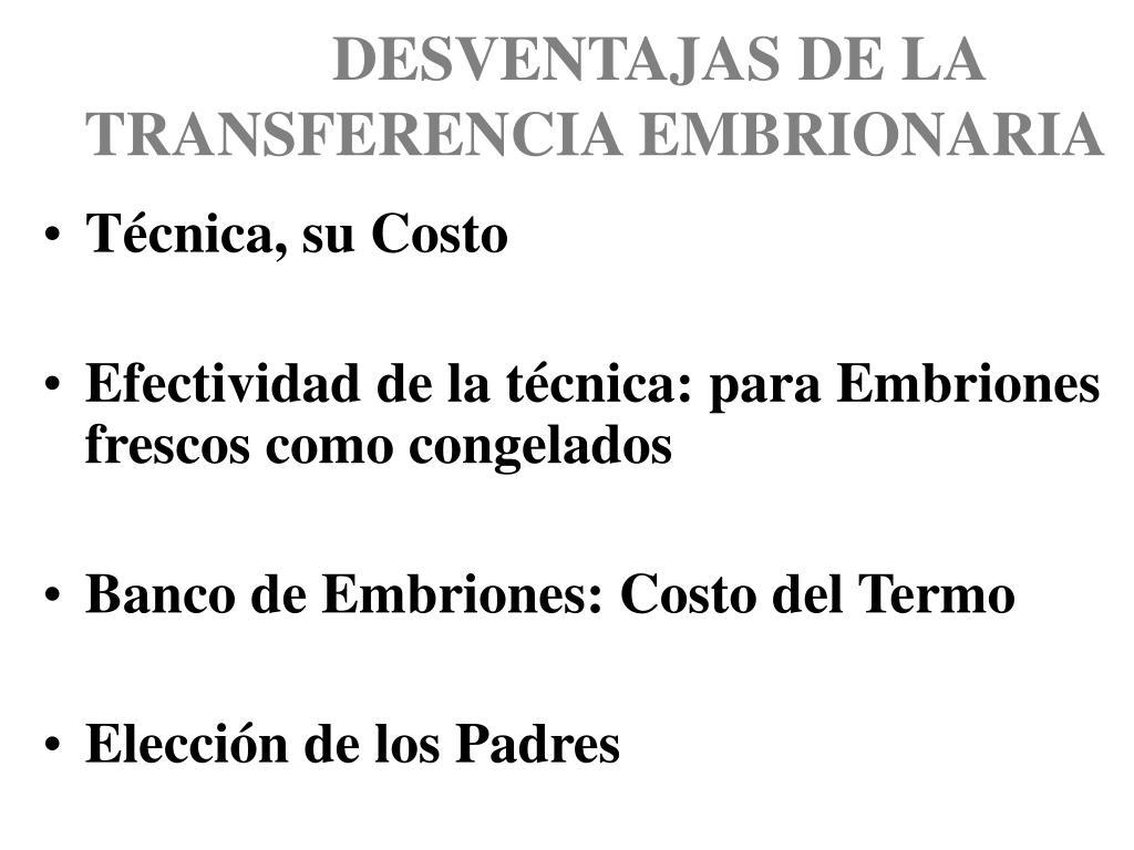 DESVENTAJAS DE LA TRANSFERENCIA EMBRIONARIA