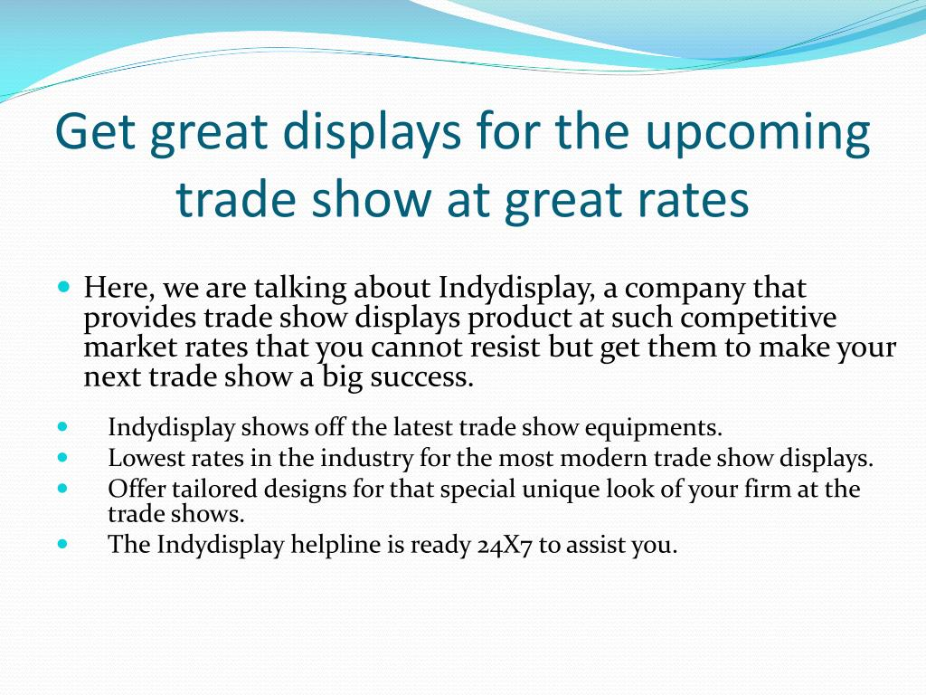 get great displays for the upcoming trade show at great rates l.