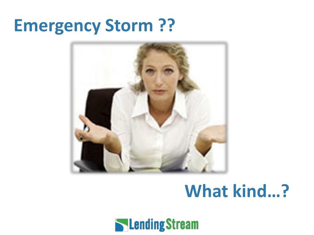 Emergency Storm ??