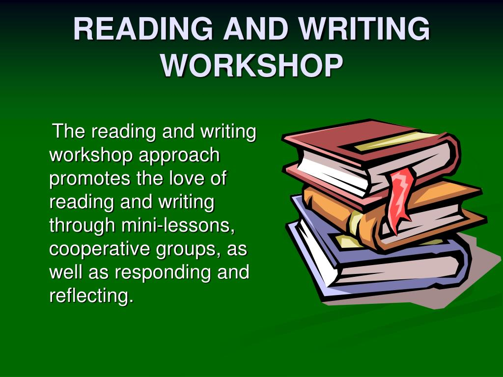 READING AND WRITING WORKSHOP