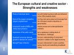 the european cultural and creative sector strengths and weaknesses