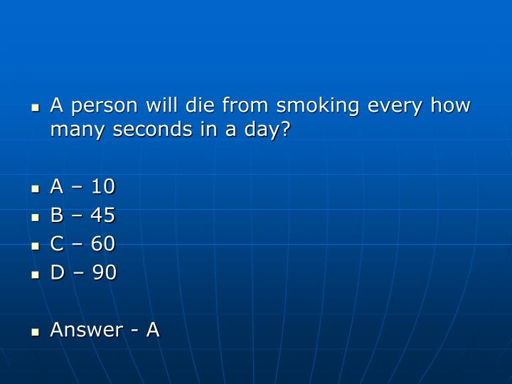 A person will die from smoking every how many seconds in a day?