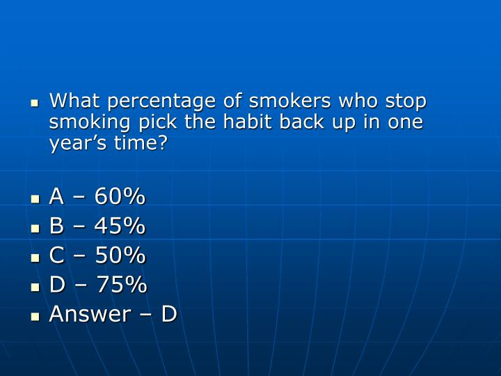 What percentage of smokers who stop smoking pick the habit back up in one year's time?