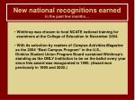 new national recognitions earned in the past few months