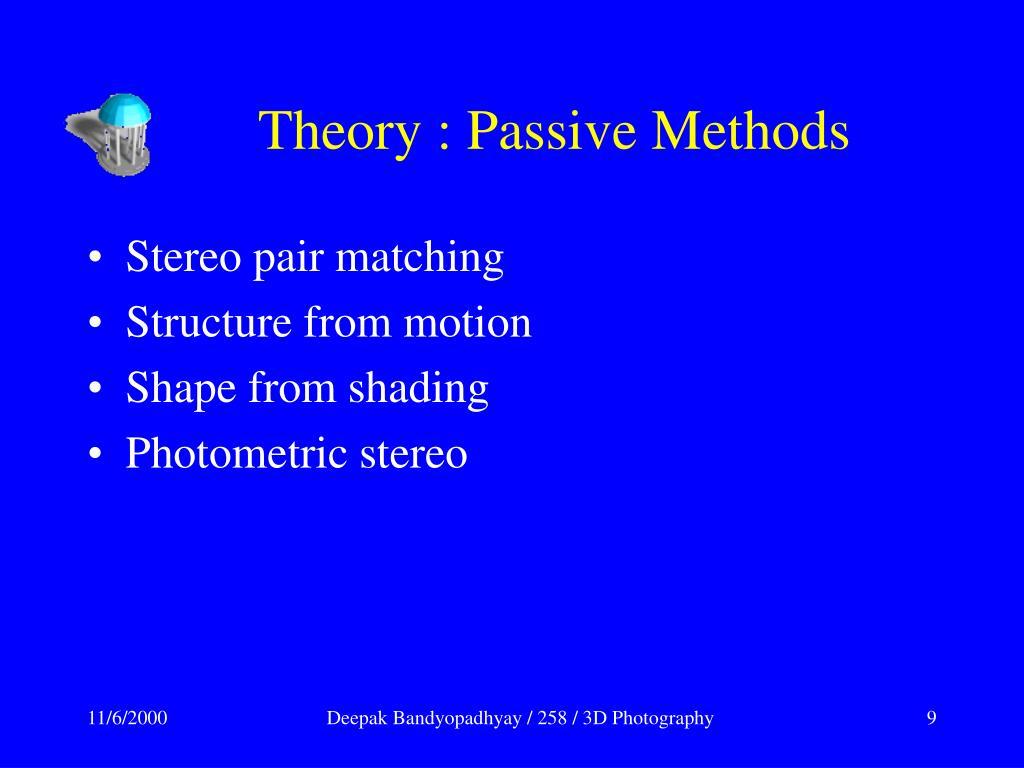 Theory : Passive Methods
