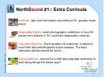 north bound 1 extra curricula