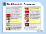 north bound 1 programme