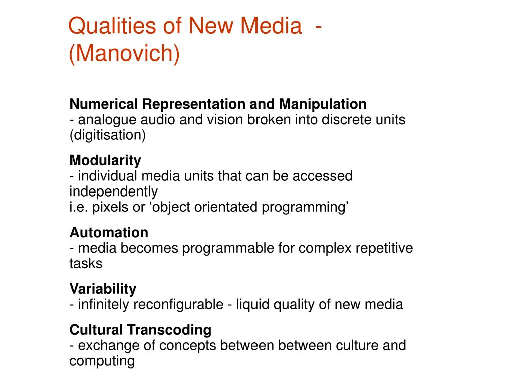 Qualities of New Media  - (Manovich)