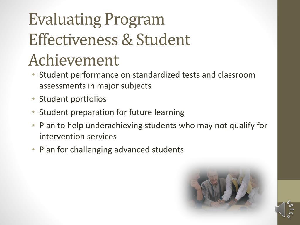 Evaluating Program Effectiveness & Student Achievement