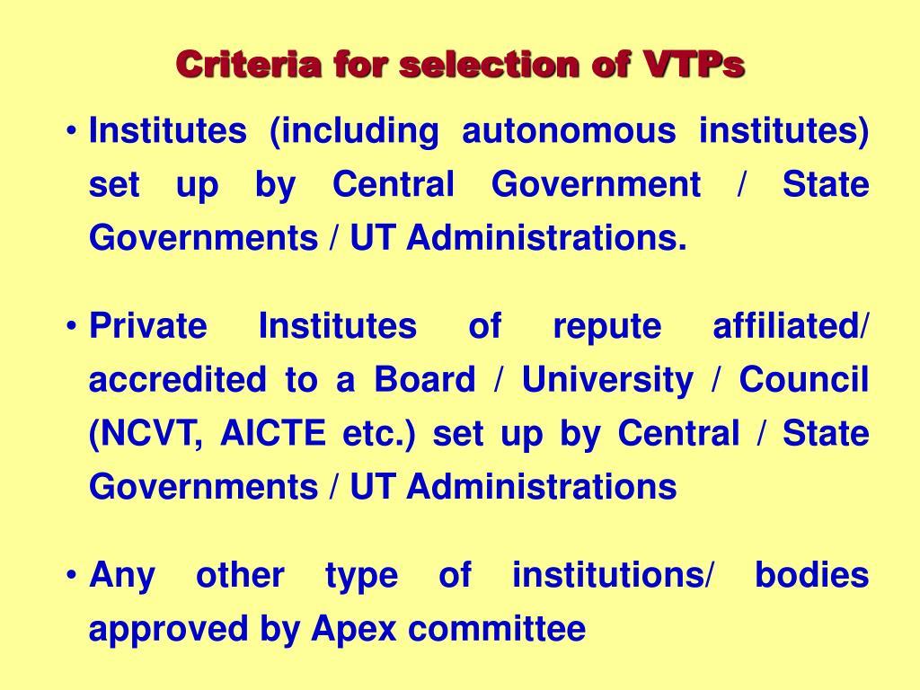Criteria for selection of VTPs