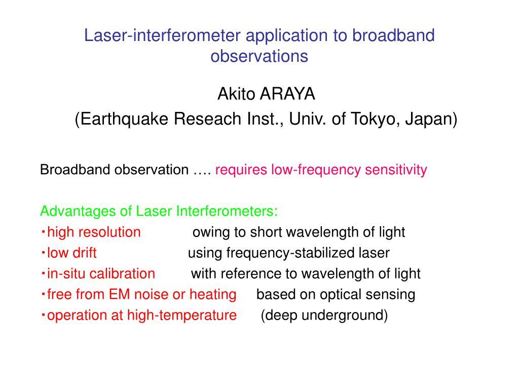 laser interferometer application to broadband observations l.
