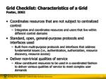 grid checklist characteristics of a grid foster 2002