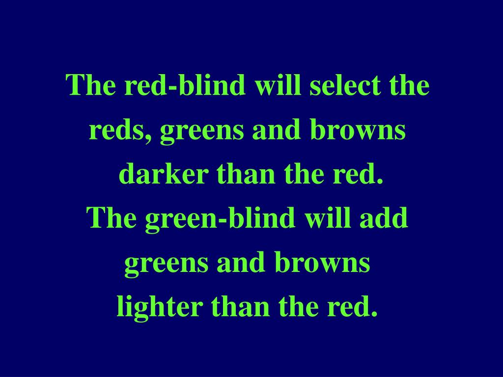 The red-blind will select the