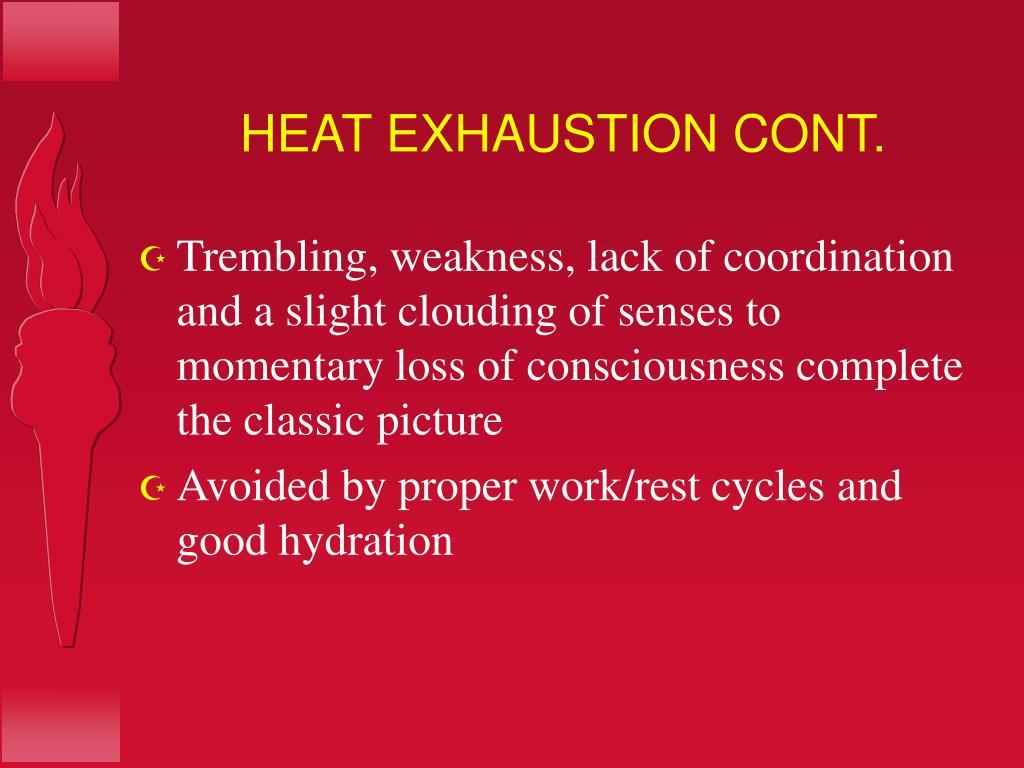 HEAT EXHAUSTION CONT.