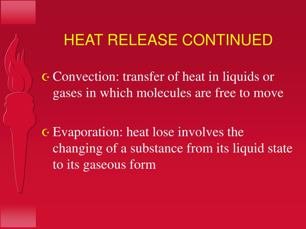HEAT RELEASE CONTINUED