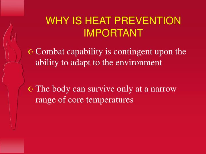 Why is heat prevention important