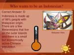 who wants to be an indonesian10