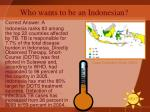 who wants to be an indonesian14