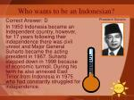 who wants to be an indonesian6