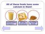 all of these foods have some calcium in them