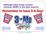 although other foods contain calcium dairy is the best source