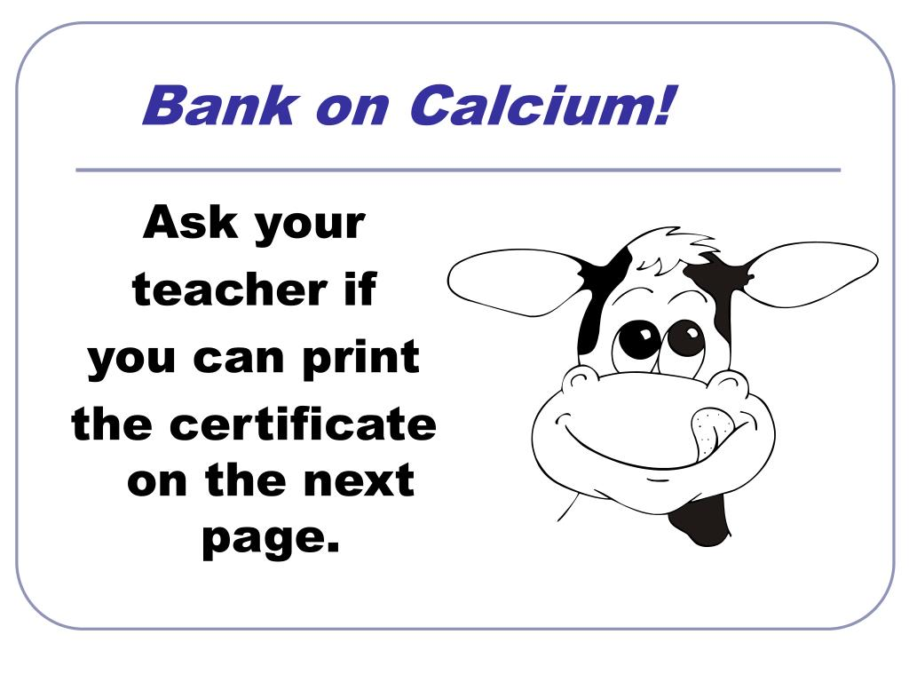 Bank on Calcium!