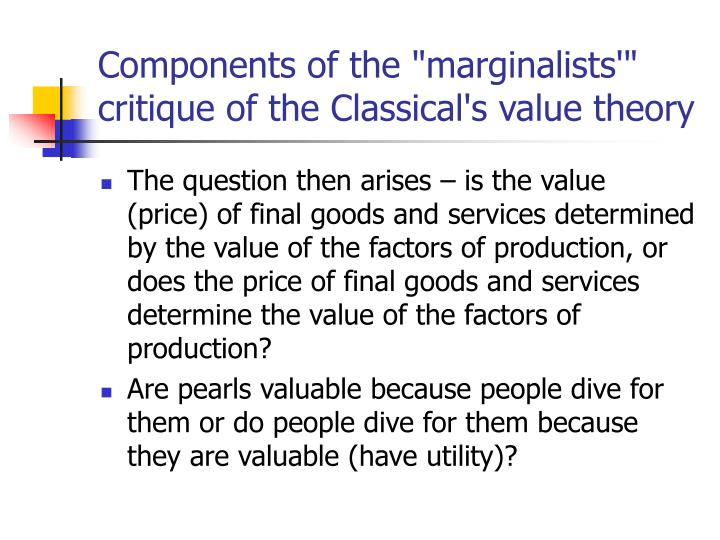 an introduction to the labour theory of value and the marginal theory of value Marginal value product of labor the extra revenue that a firm receives from the output produced by an extra unit of labor if a firm can sell all of its output for a fixed price, the marginal value product of labor is equal to the price of output times the marginal product of labor.