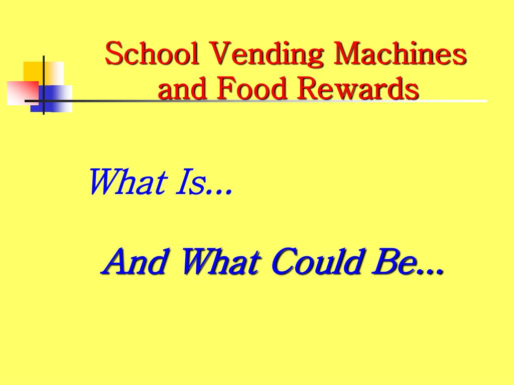 school vending machines and food rewards l.