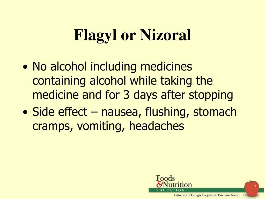 Flagyl or Nizoral