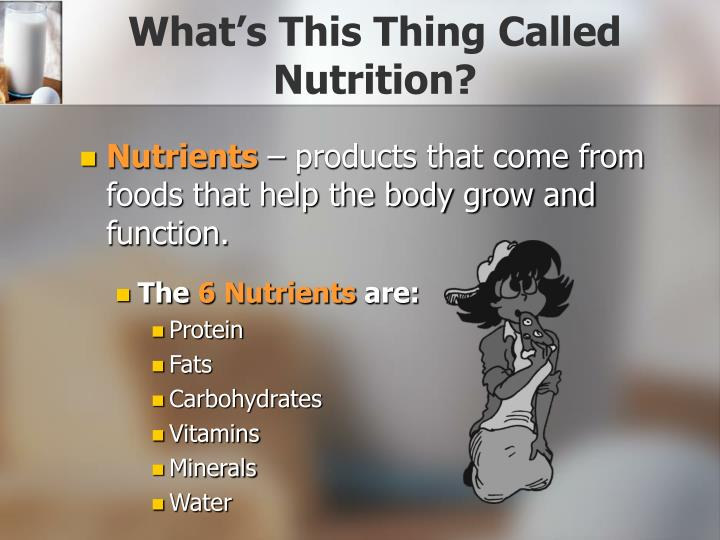 What s this thing called nutrition3