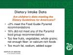 dietary intake data