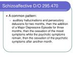 schizoaffective d o 295 4701