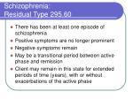 schizophrenia residual type 295 60