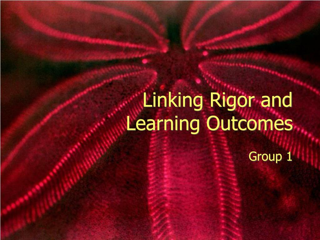 linking rigor and learning outcomes l.