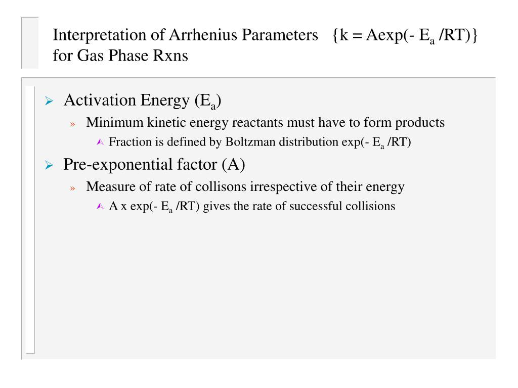 Interpretation of Arrhenius Parameters   {k = Aexp(- E