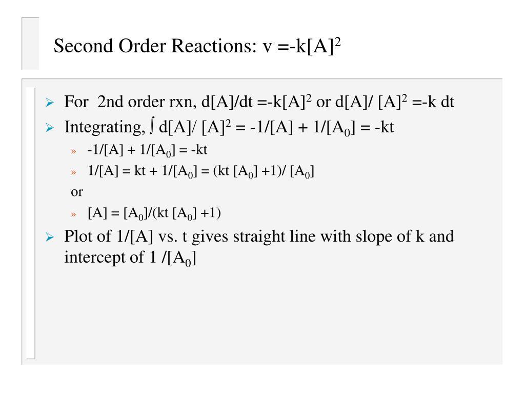 Second Order Reactions: v =-k[A]