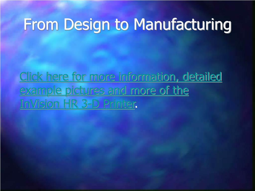 From Design to Manufacturing