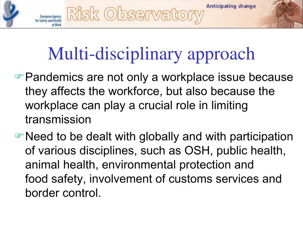 Multi-disciplinary approach