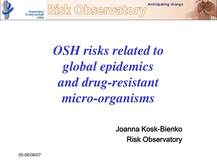 Osh risks related to global epidemics and drug resistant micro organisms