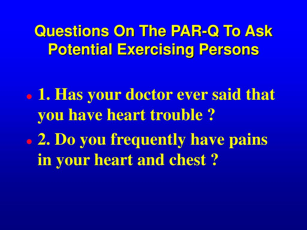 Questions On The PAR-Q To Ask Potential Exercising Persons