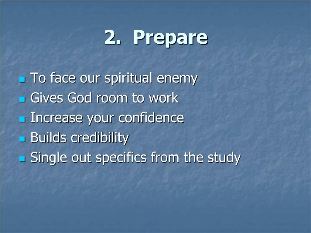 2.  Prepare