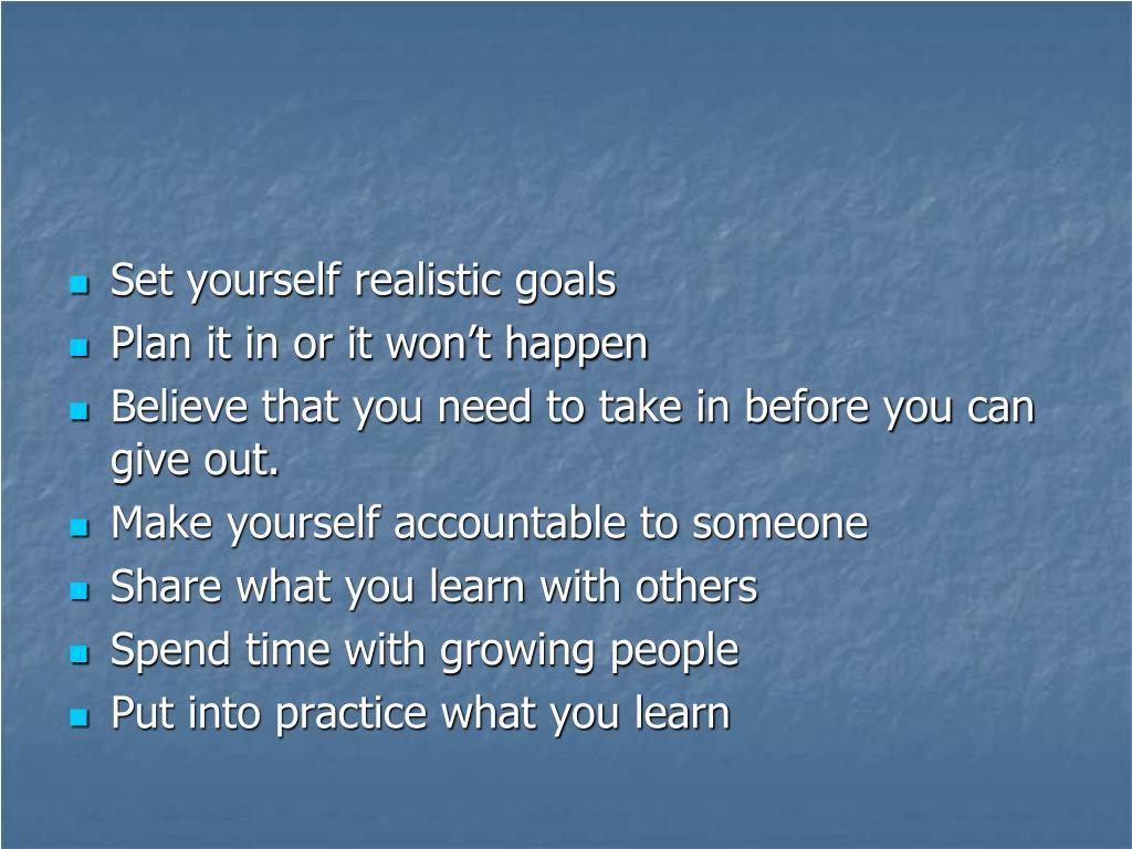 Set yourself realistic goals