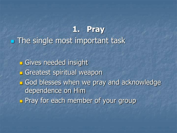 1.   Pray
