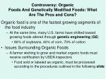 controversy organic foods and genetically modified foods what are the pros and cons