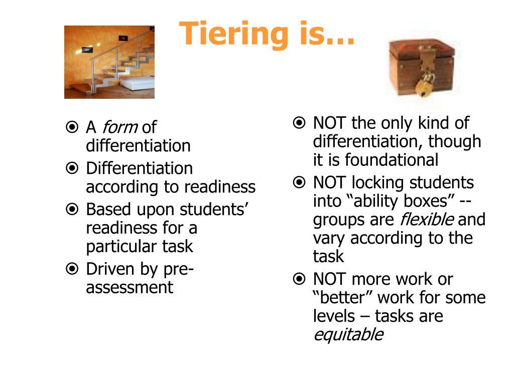 Tiering is…