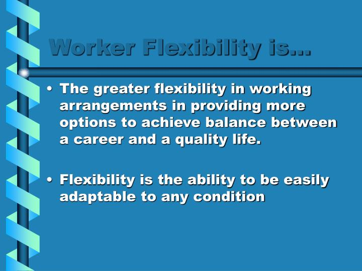 flexibility work organization essay Work flexibility flexitime is essentially an arrangement between employers and employees, which allows for the negotiation of hours of work around a core time it is a work schedule that varies, in contrast to traditional work arrangements having the need of.