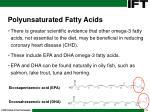 polyunsaturated fatty acids31